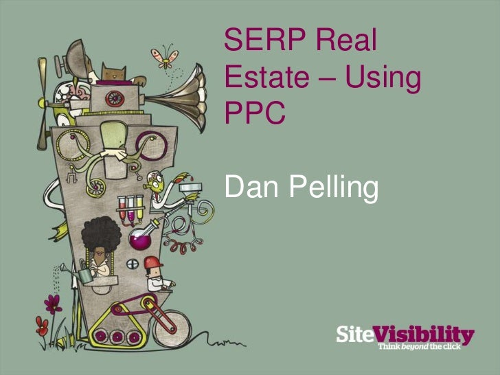 SERP Real Estate – Using PPC<br />Dan Pelling<br />