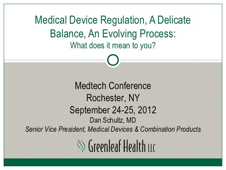 """Medical Device Regulation, A Delicate Balance, An Evolving Process: What does it mean to you?"""
