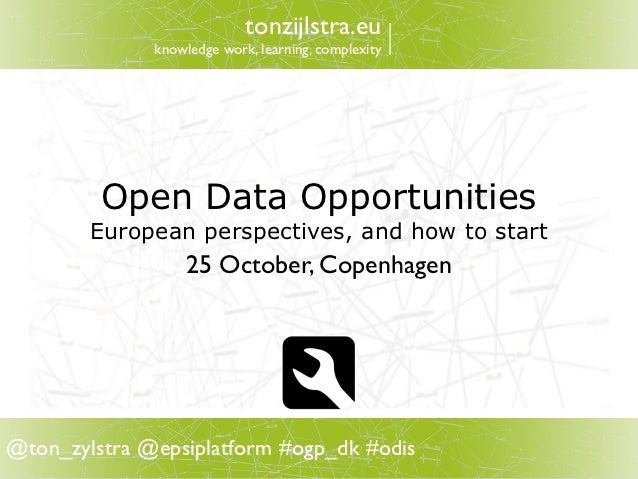tonzijlstra.eu              knowledge work, learning, complexity         Open Data Opportunities        European perspecti...