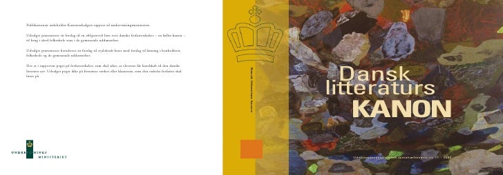 Dansk litteraturs   KANON   Uddannelsesstyrelsens temahæfteserie nr. 11 - 2004