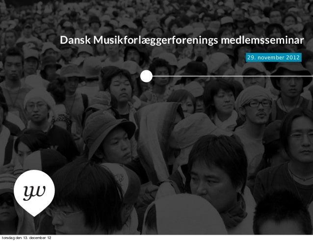 Dansk Musikforlæggerforenings medlemsseminar                                                               29. november 20...