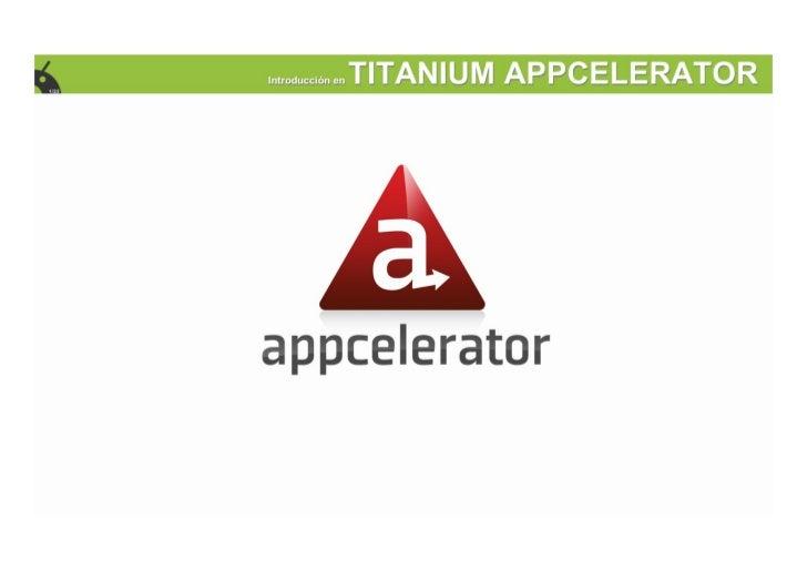 Introduccion en Titanium Appcelerator - Dan Tamas #theEvnt2011