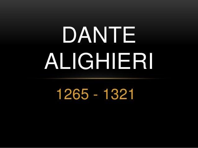 DANTE  ALIGHIERI  1265 - 1321