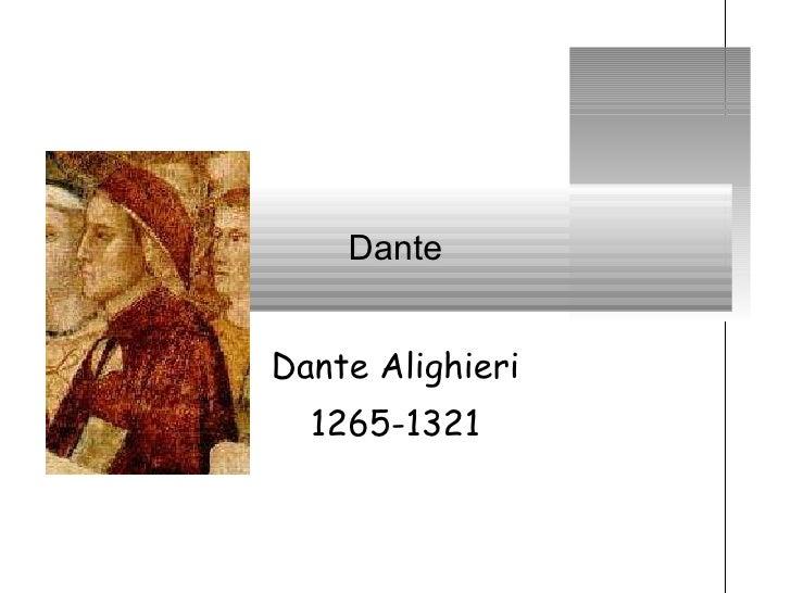 Dante Dante Alighieri 1265-1321