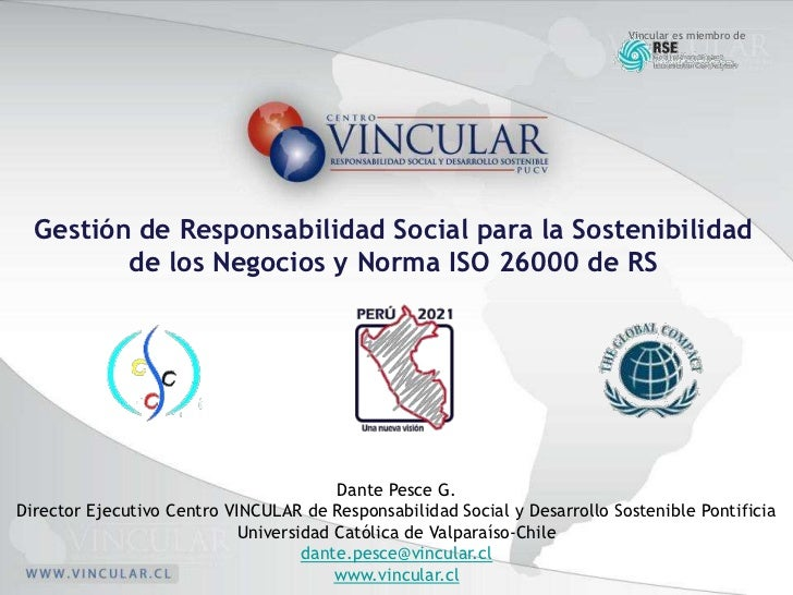 Vincular es miembro de  Gestión de Responsabilidad Social para la Sostenibilidad         de los Negocios y Norma ISO 26000...
