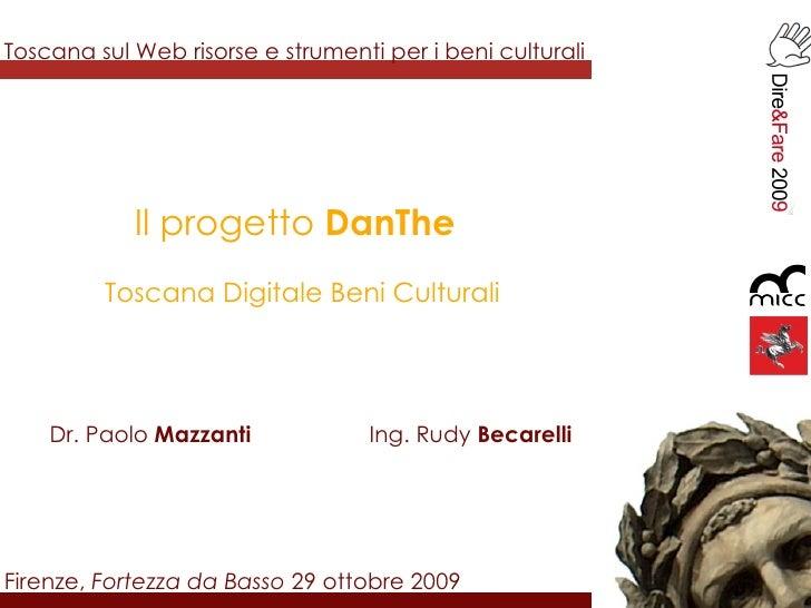 Toscana sul Web risorse e strumenti per i beni culturali Firenze,  Fortezza da Basso  29 ottobre 2009 Il progetto  DanThe ...