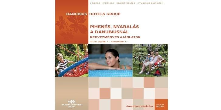 pihenés · wellness · családi üdülés · nyugdíjas ajánlatok    DANUBIUS HOTELS GROUP            PIHENÉS, NYARALÁS          A...
