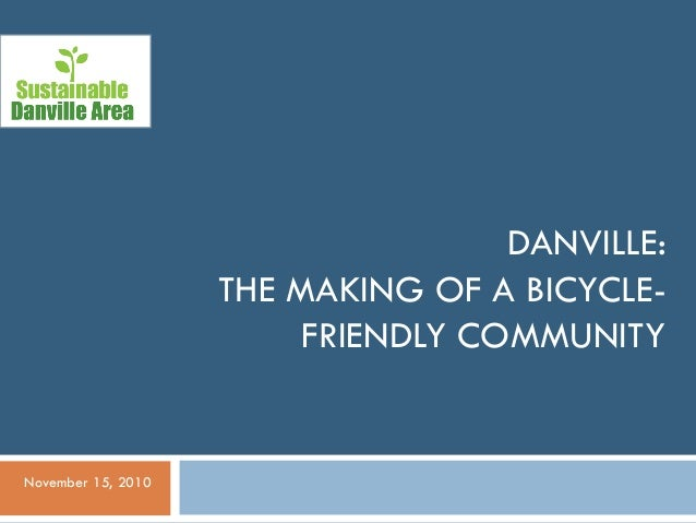 Danville the making of a bicycle friendly community 111510