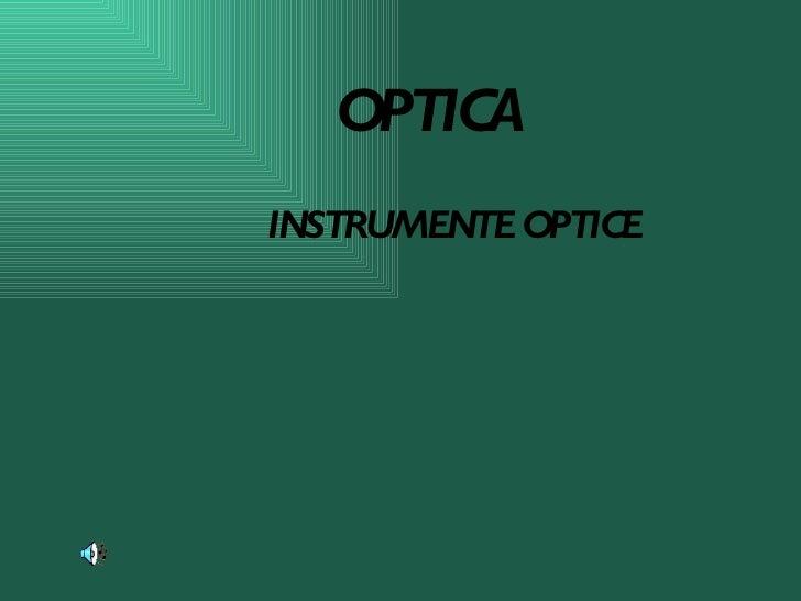 OPTICA INSTRUMENTE OPTICE