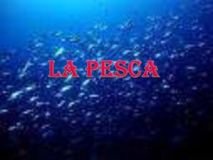 La Pesca <br />