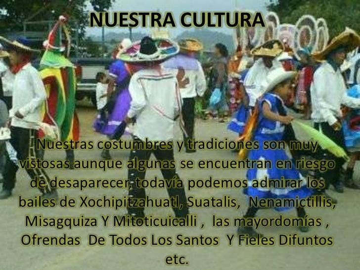 NUESTRA CULTURA<br />Nuestras costumbres y tradiciones son muy vistosas aunque algunas se encuentran en riesgo de desapare...