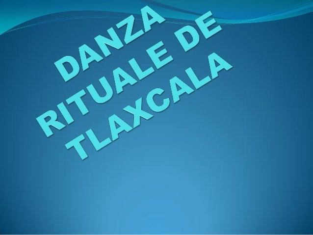 LAS PRINCIPALES DANZAS DE         TLAXCALA