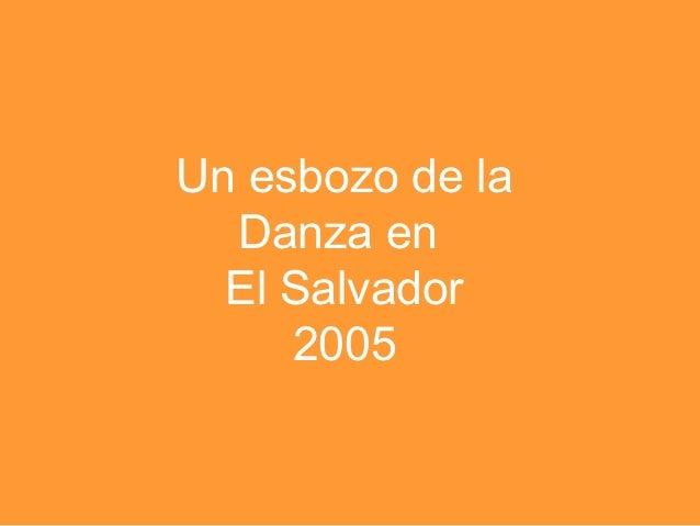 Un esbozo de la  Danza en  El Salvador     2005