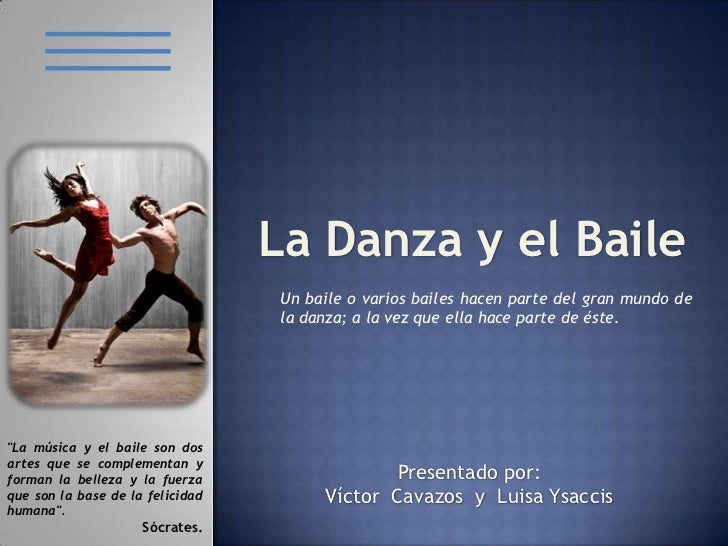 La Danza y el Baile                                  Un baile o varios bailes hacen parte del gran mundo de               ...