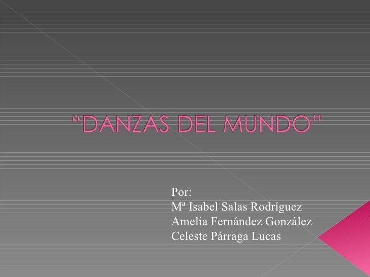 Por:  Mª Isabel Salas Rodríguez Amelia Fernández González Celeste Párraga Lucas