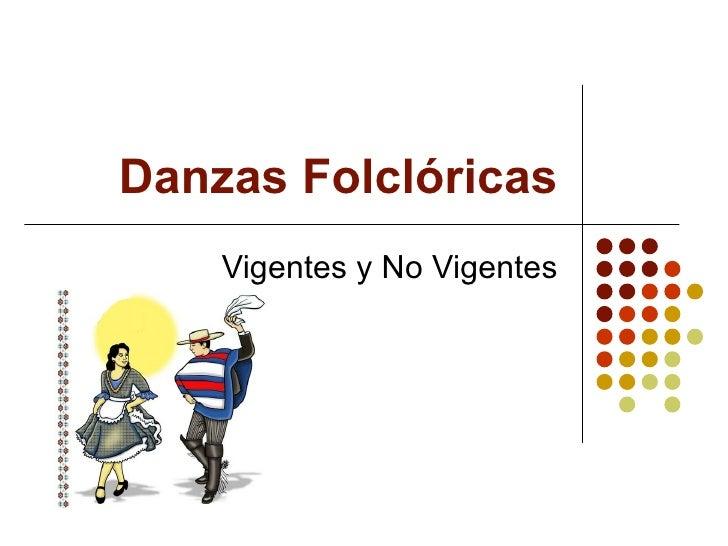 Danzas Folclóricas Vigentes y No Vigentes