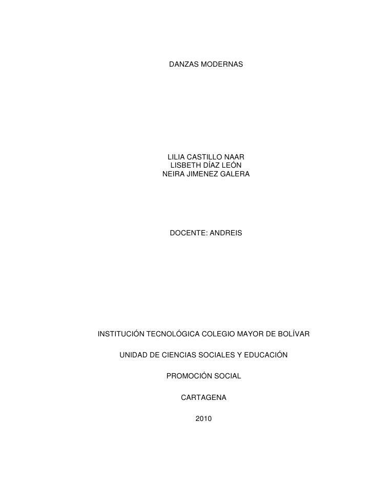 DANZAS MODERNAS <br />LILIA CASTILLO NAAR<br />LISBETH DÍAZ LEÓN <br />NEIRA JIMENEZ GALERA <br />DOCENTE: ANDREIS  <br />...