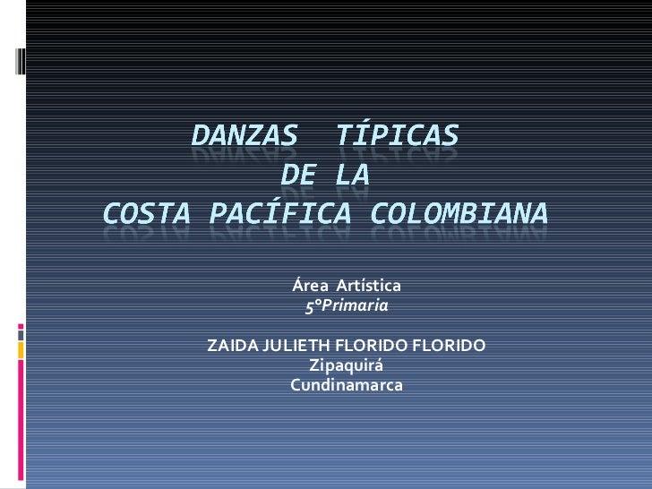 Área  Artística 5°Primaria ZAIDA JULIETH FLORIDO FLORIDO Zipaquirá Cundinamarca