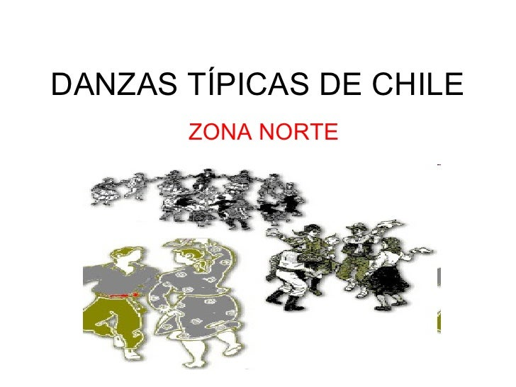 DANZAS TÍPICAS DE CHILE ZONA NORTE