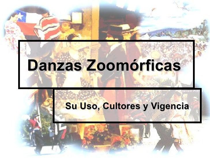Danzas Zoomórficas  Su Uso, Cultores y Vigencia