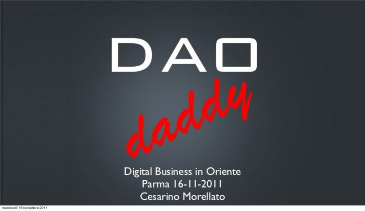Dao Daddy and digital in far east