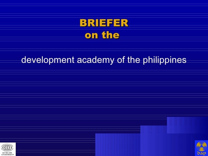 development academy of the philippines BRIEFER on the