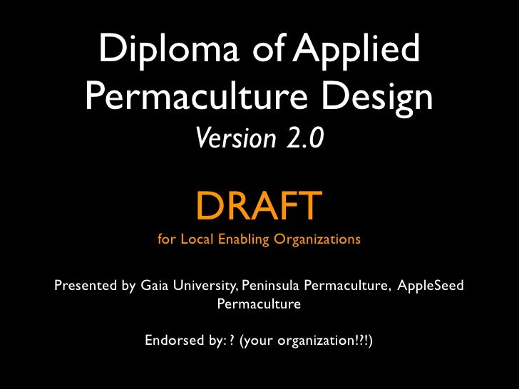 Diploma of Applied     Permaculture Design                      Version 2.0                       DRAFT                for...