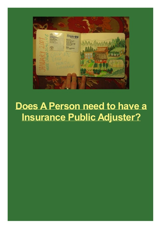 Does A Person need to have a Insurance Public Adjuster?