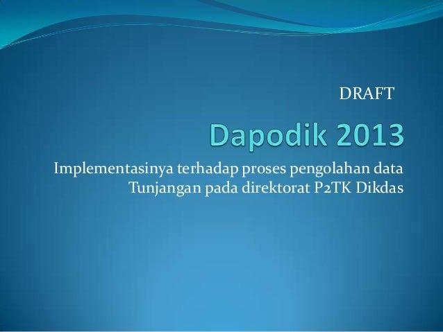 Dapodik 2013 untuk tunjangan dikdas   draft versi 2