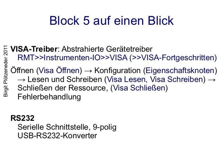 Block 5 auf einen Blick <ul><li>VISA-Treiber : Abstrahierte Gerätetreiber RMT>>Instrumenten-IO>>VISA (>>VISA-Fortgeschritt...