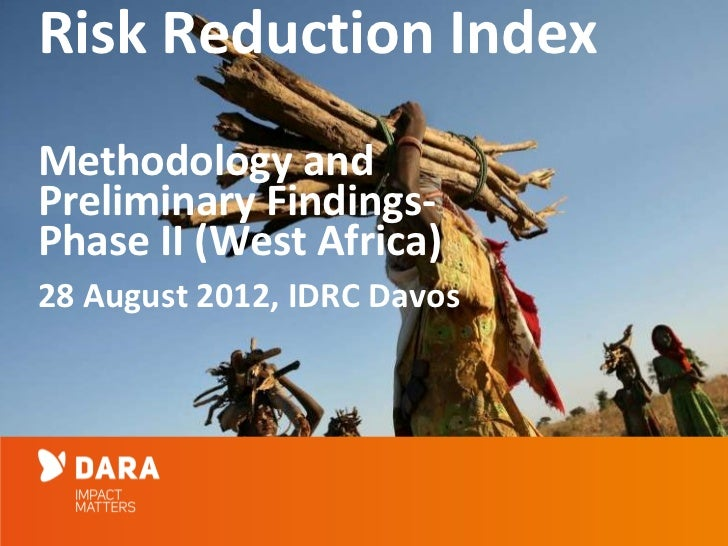 Risk Reduction IndexMethodology andPreliminary Findings-Phase II (West Africa)28 August 2012, IDRC Davos