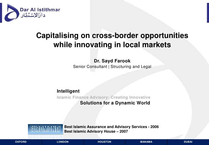 Capitalising on cross-border opportunities while innovating in local marketsDr. Sayd Farook Senior Consultant | Structurin...