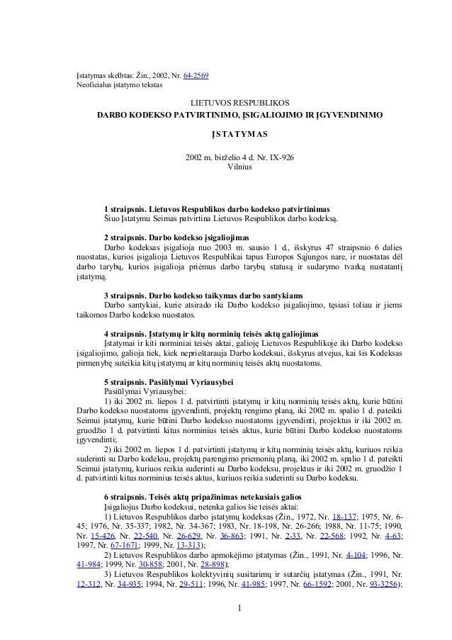 Įstatymas skelbtas: Žin., 2002, Nr. 64-2569 Neoficialus įstatymo tekstas LIETUVOS RESPUBLIKOS DARBO KODEKSO PATVIRTINIMO, ...