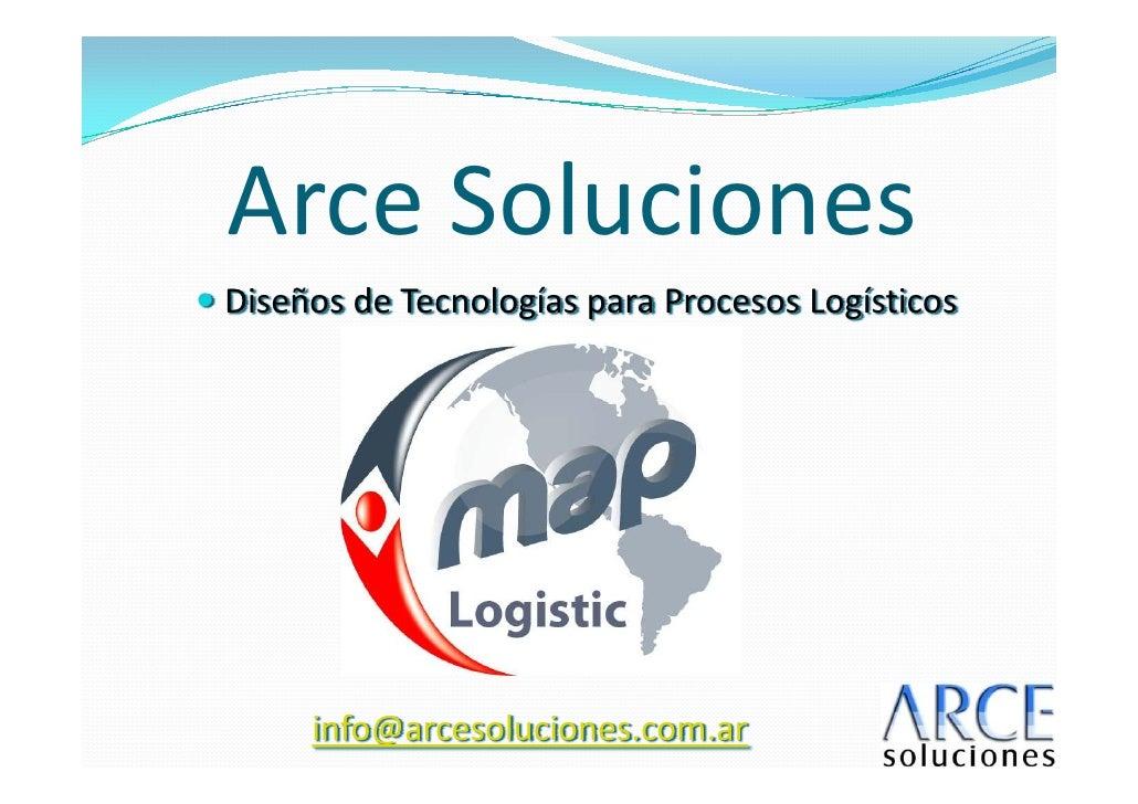 Arce Soluciones Diseños de Tecnologías para Procesos Logísticos          info@arcesoluciones.com.ar
