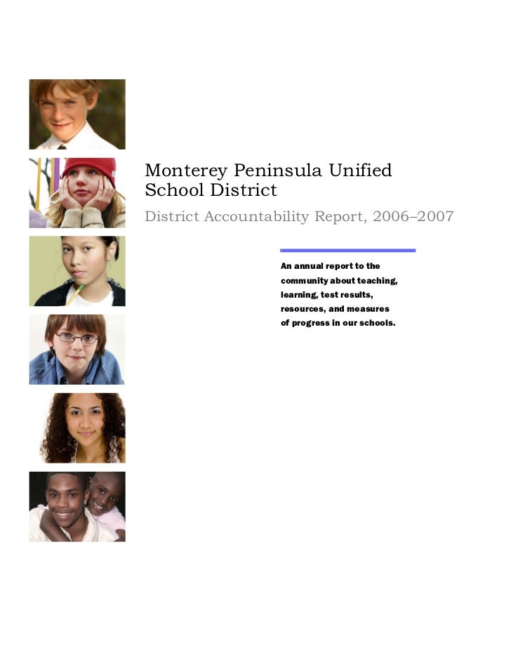 Monterey Peninsula UnifiedSchool DistrictDistrict Accountability Report, 2006–2007                 An annual report to the...