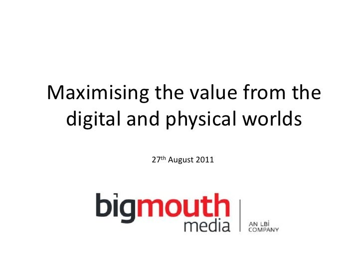 Maximising the value from the digital and physical worlds<br />27th August 2011<br />