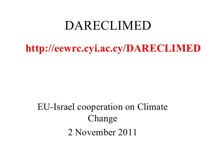 DARECLIMED EU-Israel cooperation on Climate Change 2 November 2011 http://eewrc.cyi.ac.cy/DARECLIMED
