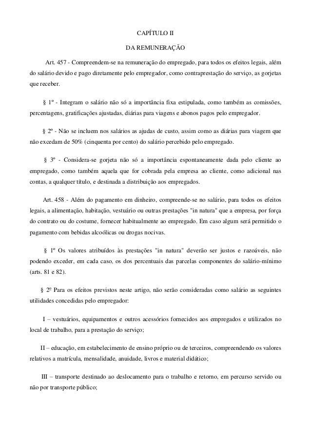 CAPÍTULO II  DA REMUNERAÇÃO  Art. 457 - Compreendem-se na remuneração do empregado, para todos os efeitos legais, além  do...
