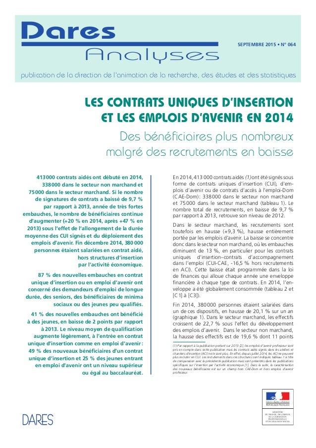 En 2014, 413000 contrats aidés (1) ont été signés sous forme de contrats uniques d'insertion (CUI), d'em- plois d'avenir ...