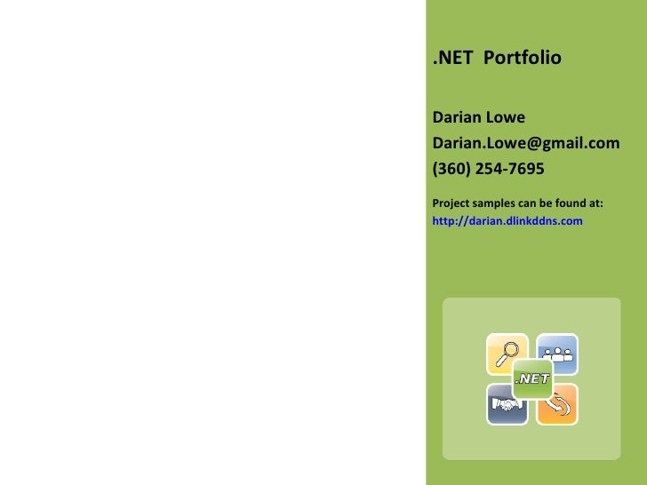 <ul><li>.NET  Portfolio </li></ul><ul><li>Darian Lowe </li></ul><ul><li>[email_address] </li></ul><ul><li>(360) 254-7695 <...
