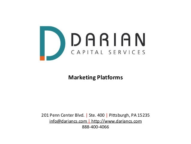 Marketing Platforms201 Penn Center Blvd. | Ste. 400 | Pittsburgh, PA 15235    info@dariancs.com | http://www.dariancs.com ...