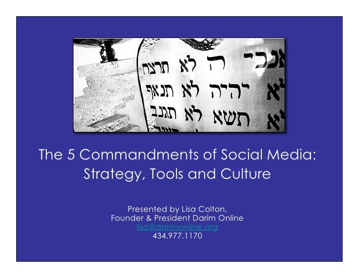 The 5 Commandments of Social Media:       Strategy, Tools and Culture              Presented by Lisa Colton,          Foun...