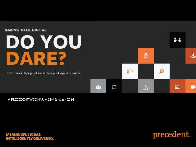 A PRECEDENT WEBINAR – 22nd January 2014