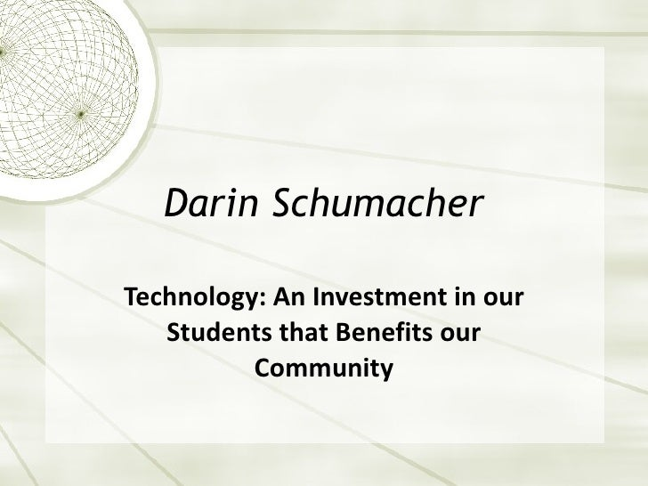 Darin Schumacher Technology: An Investment in our Students that Benefits our Community
