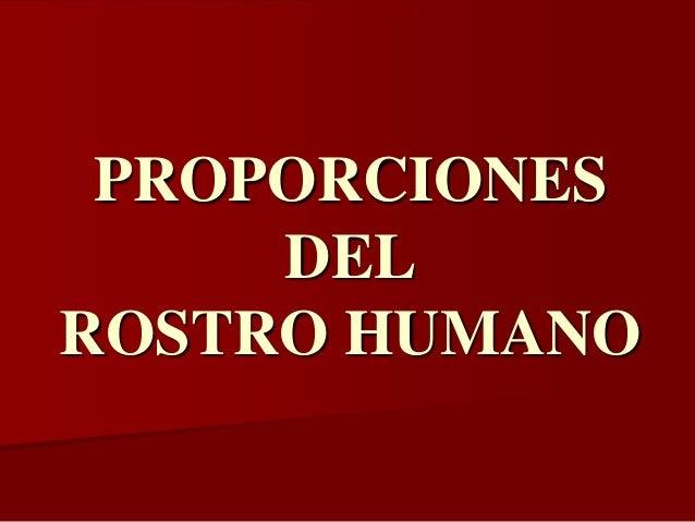 PROPORCIONES     DELROSTRO HUMANO