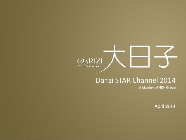A Member of NDN Group Darizi STAR Channel 2014 April 2014