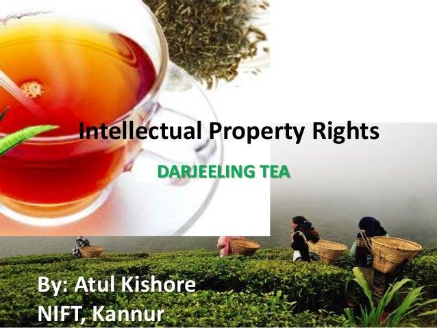 Intellectual Property Rights             ikbakbjb            DARJEELING TEA               hbbdsjbBy: Atul KishoreNIFT, Kan...