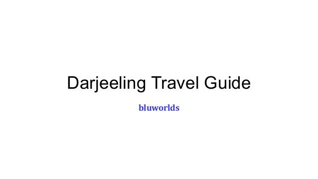 Darjeeling Travel Guide bluworlds