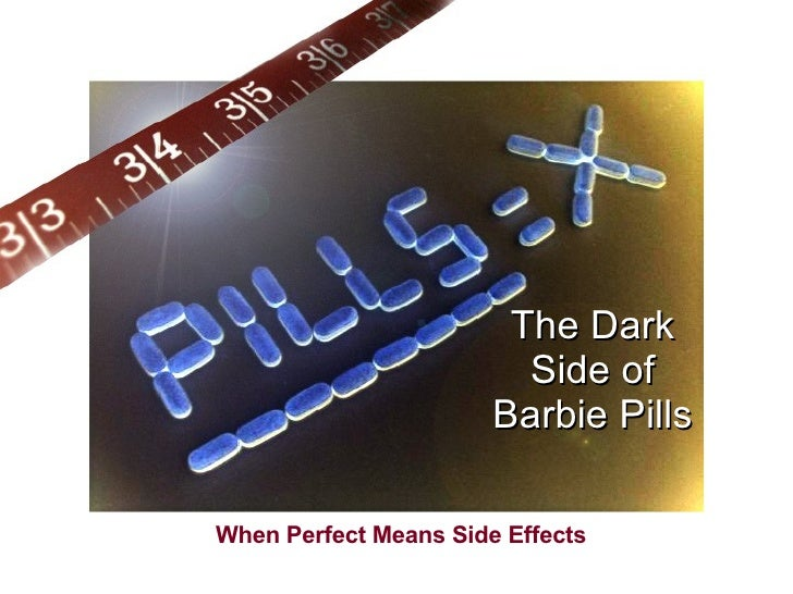 The Dark Side of Barbie Pills When Perfect Means Side Effects