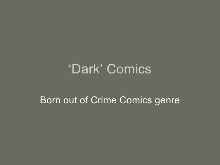 ' Dark' Comics Born out of Crime Comics genre